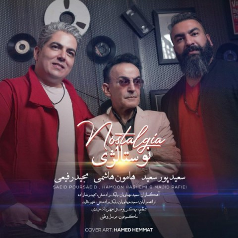Download Music سعید پورسعید، هامون هاشمی و مجید رفیعی نوستالژی Saeid Poursaeid,