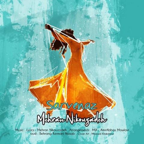 Download Music مهران نیکوزاده سروناز