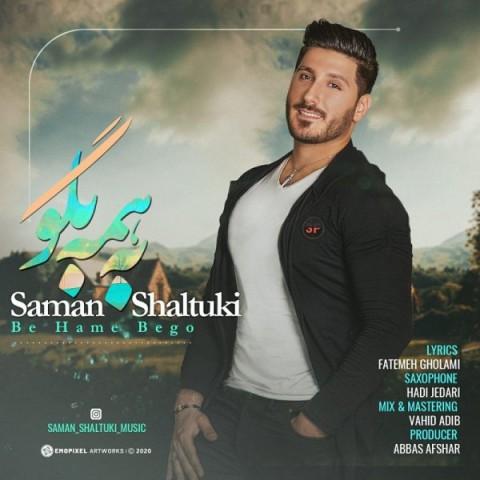 Download Music سامان شلتوکی به همه بگو