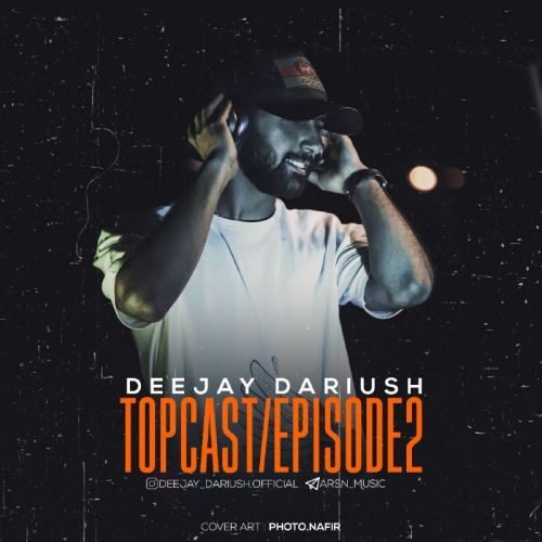 Download Music دیجی داریوش تاپ کست اپیزود ۲
